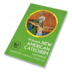 St. Jseph New American Catechism-Grades 6, 7, and 8