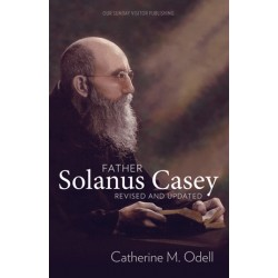 Fr. Solanus Casey, Revised and Updated
