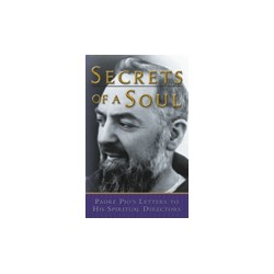 Secrets of a Soul-Padre Pio